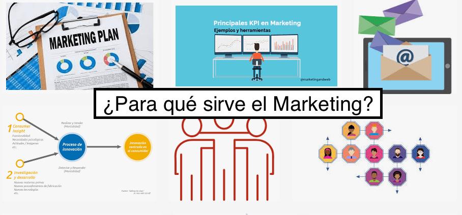 ¿Para qué sirve el Marketing?